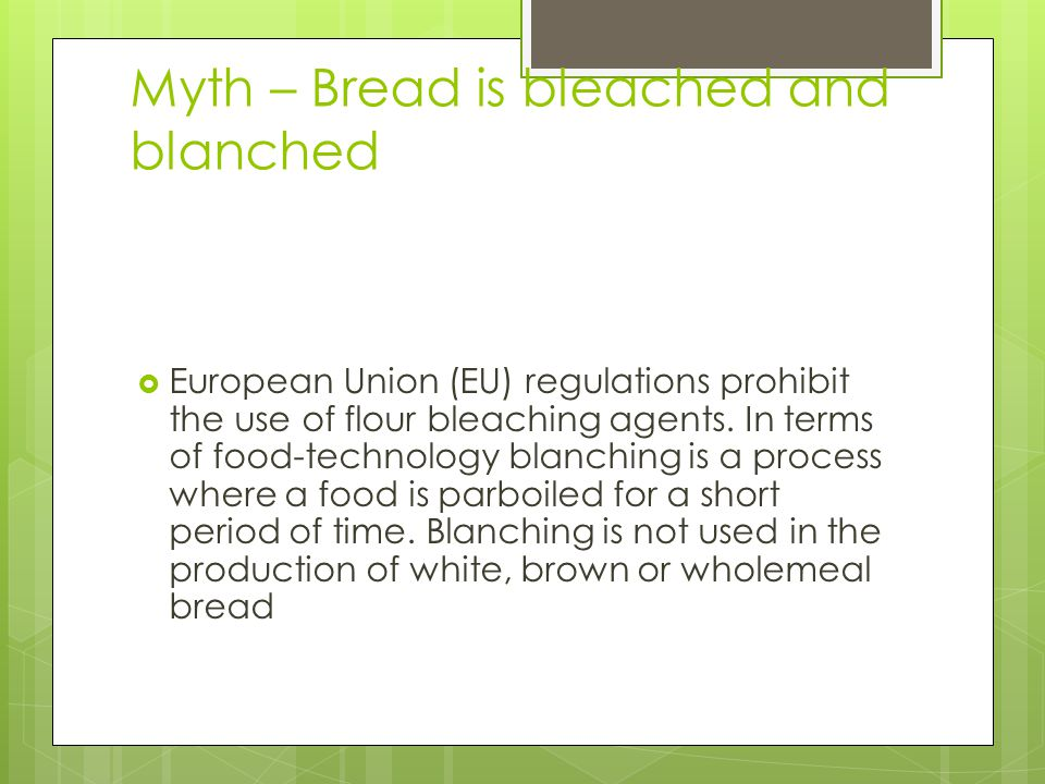 Myth – Bread is bleached and blanched