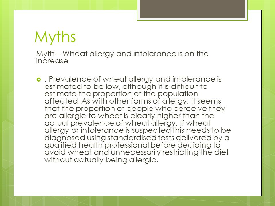 Myths Myth – Wheat allergy and intolerance is on the increase