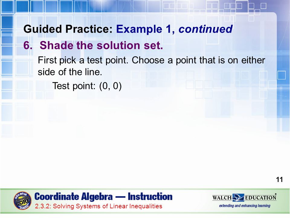 Guided Practice: Example 1, continued Shade the solution set.