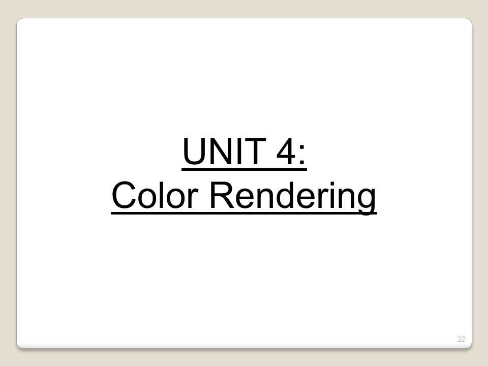 Quiz #1- Review UNIT 4: Color Rendering Drawing
