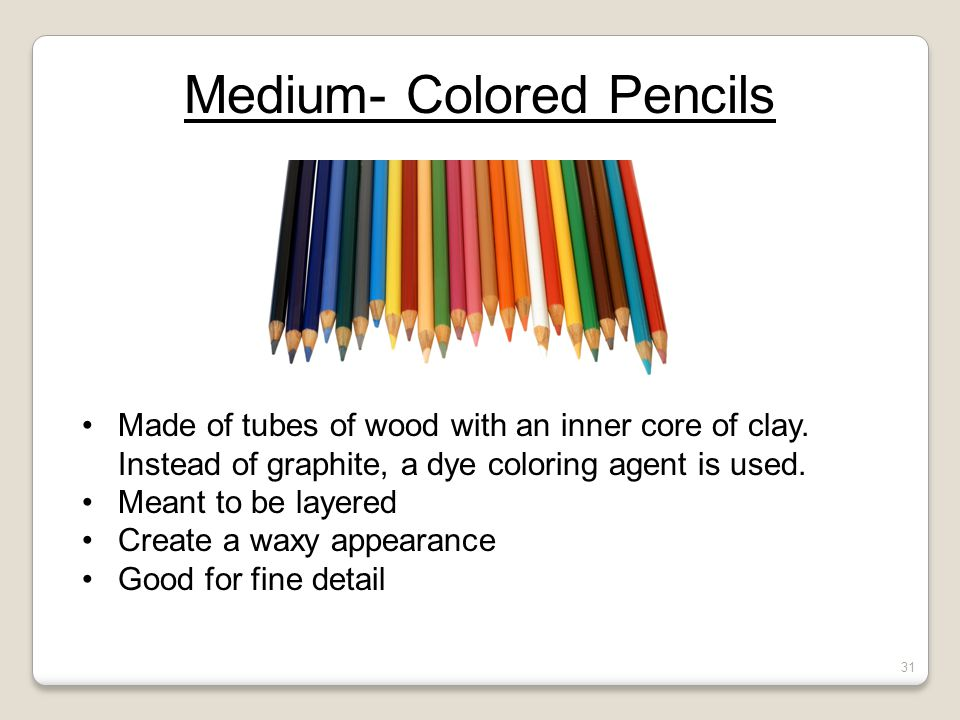 Medium- Colored Pencils