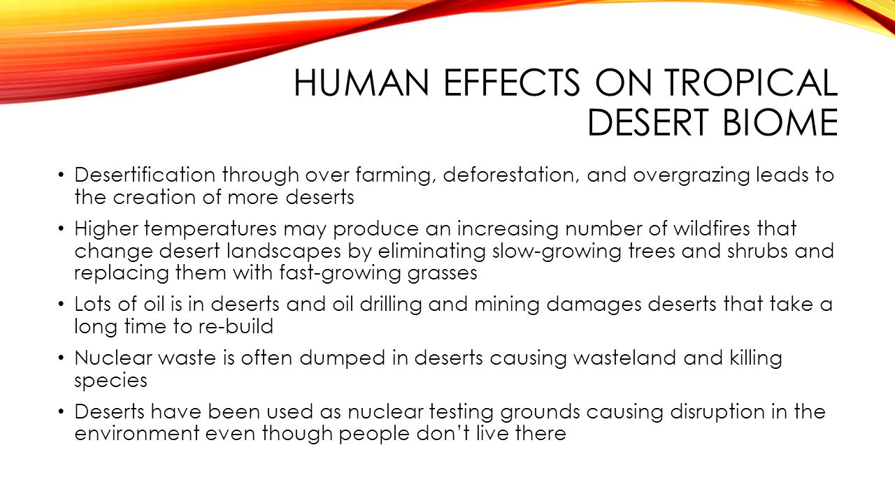 Human effects on tropical desert biome