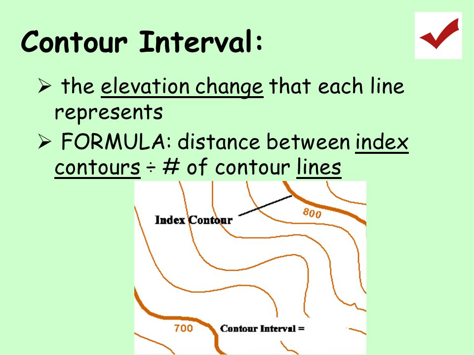 Contour Interval: the elevation change that each line represents