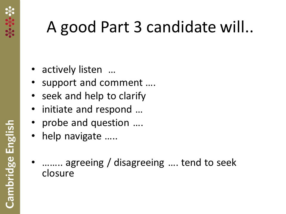 A good Part 3 candidate will..