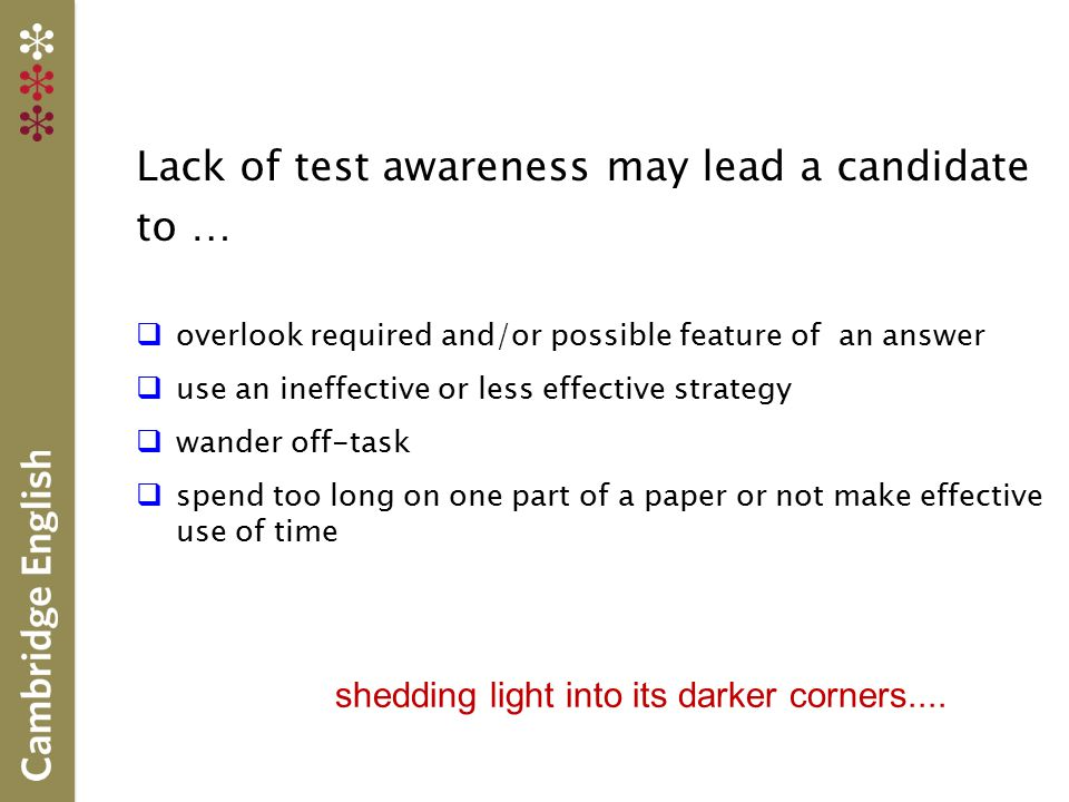 Lack of test awareness may lead a candidate to …
