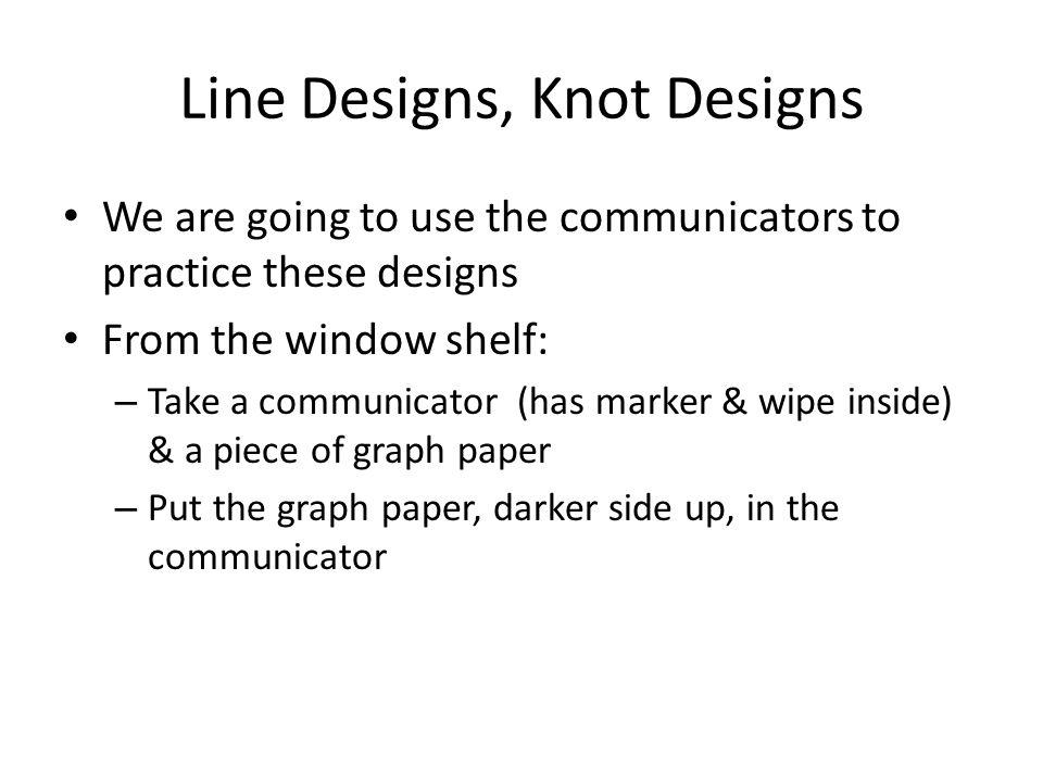 Line Designs, Knot Designs