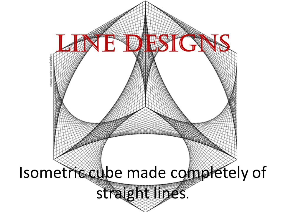 LINE DESIGNS Isometric cube made completely of straight lines.