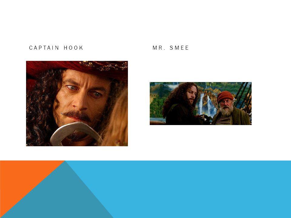 Captain Hook Mr. Smee