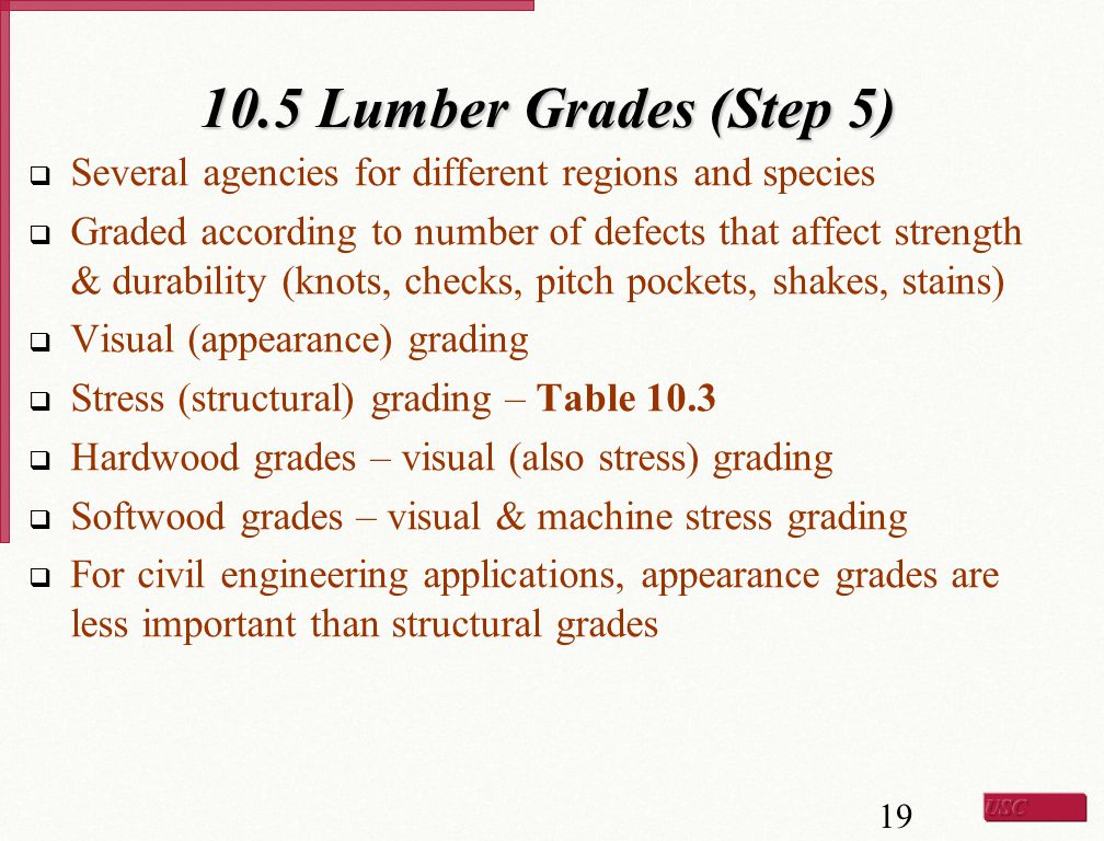 10.5 Lumber Grades (Step 5) Several agencies for different regions and species.