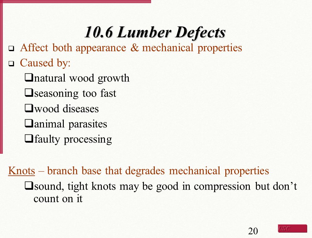 10.6 Lumber Defects Affect both appearance & mechanical properties