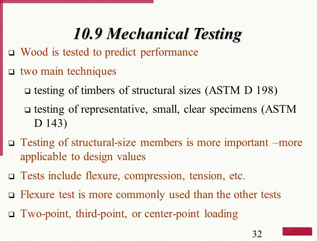 10.9 Mechanical Testing Wood is tested to predict performance