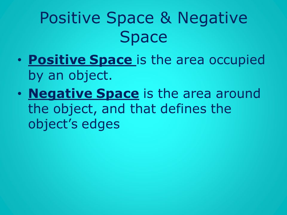 Positive Space & Negative Space
