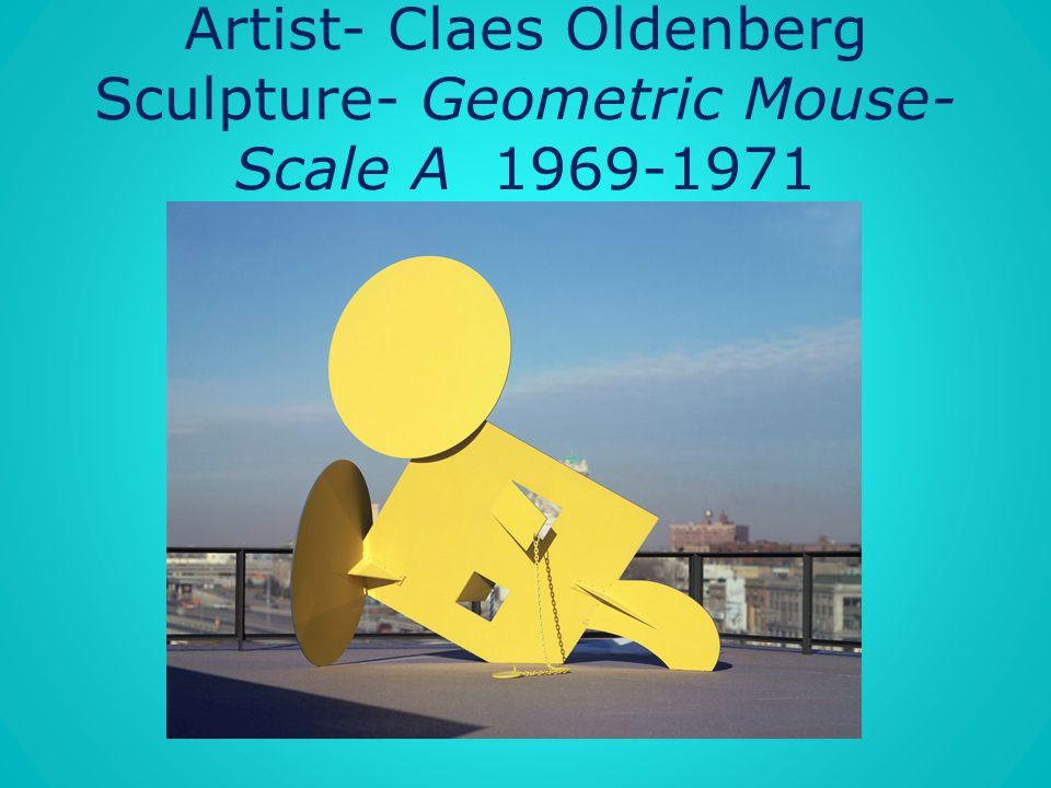 Artist- Claes Oldenberg Sculpture- Geometric Mouse-Scale A 1969-1971
