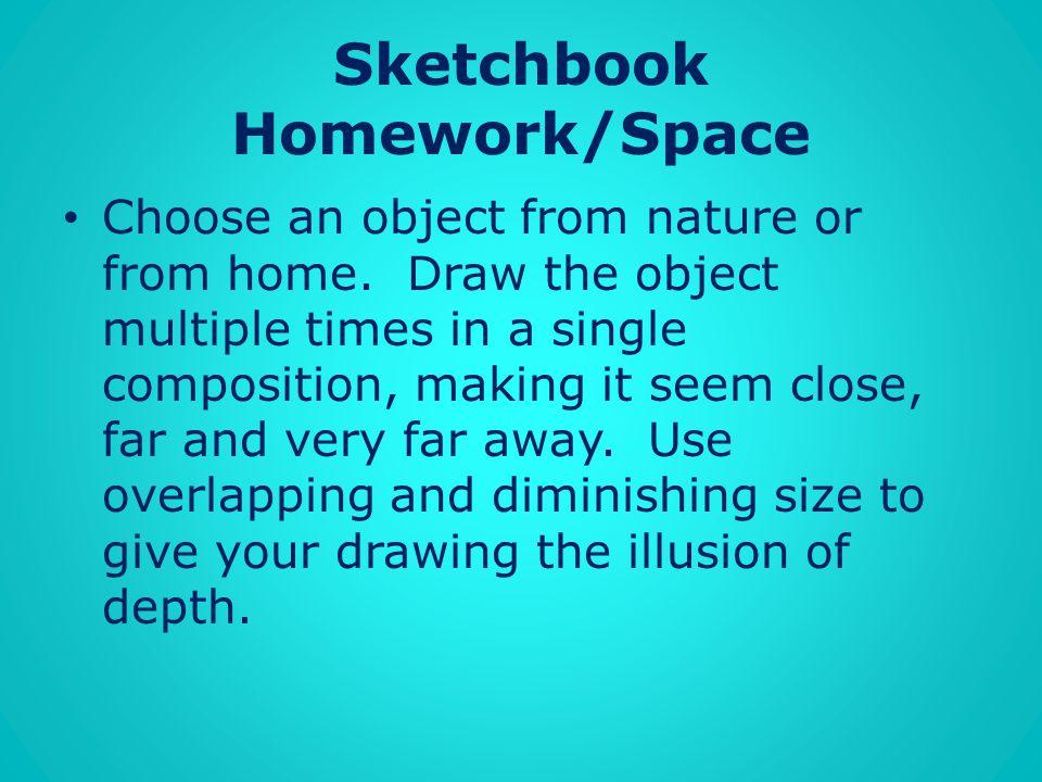 Sketchbook Homework/Space