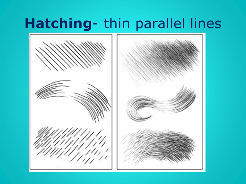 Hatching- thin parallel lines