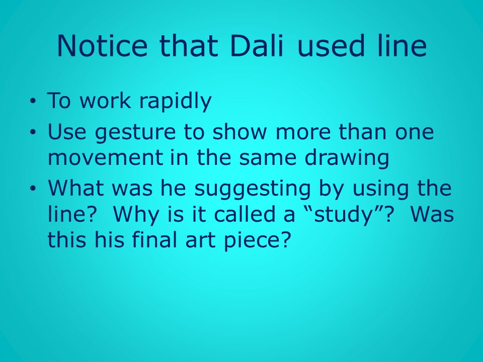 Notice that Dali used line