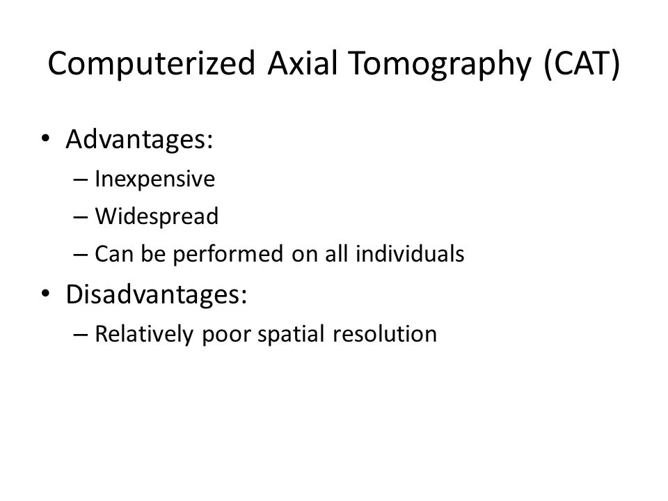 Computerized Axial Tomography (CAT)