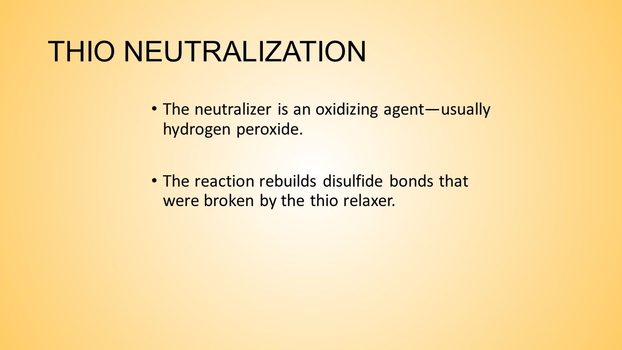 THIO NEUTRALIZATION The neutralizer is an oxidizing agent—usually hydrogen peroxide.