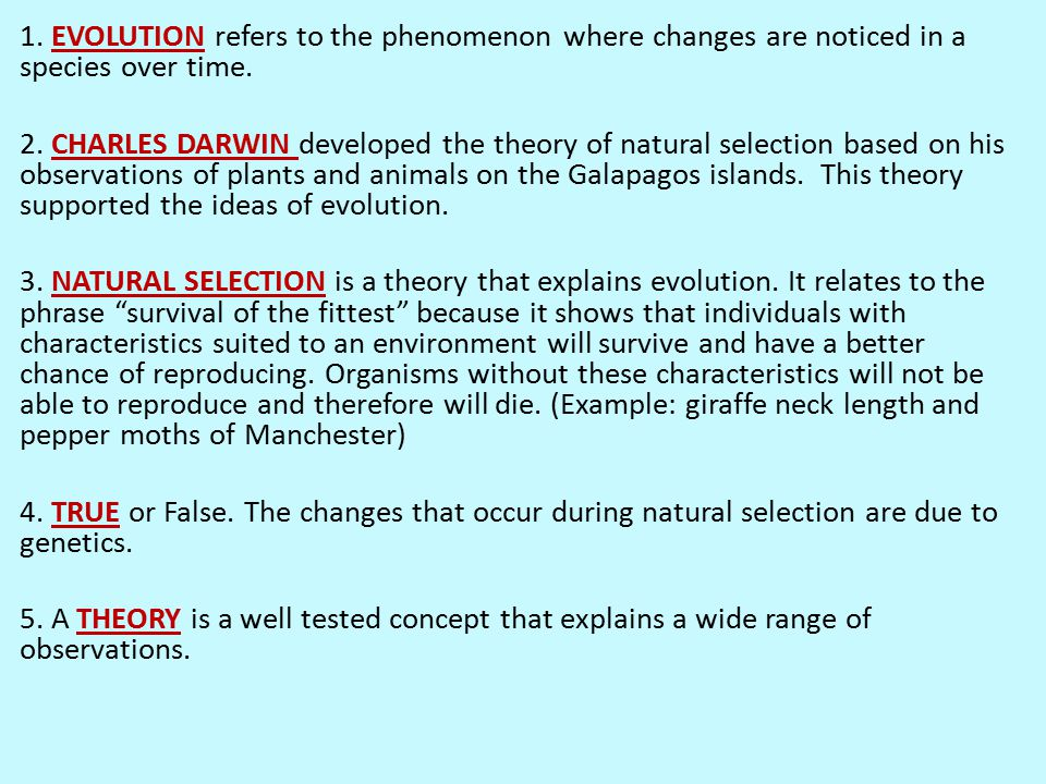1. EVOLUTION refers to the phenomenon where changes are noticed in a species over time.