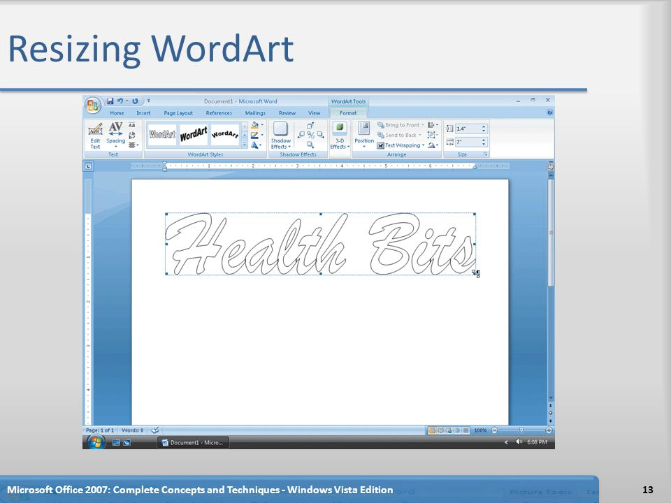 Resizing WordArt Microsoft Office 2007: Complete Concepts and Techniques - Windows Vista Edition