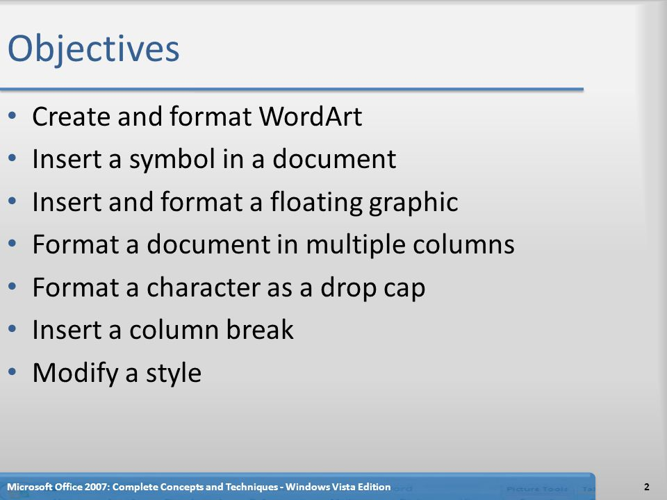 Objectives Create and format WordArt Insert a symbol in a document