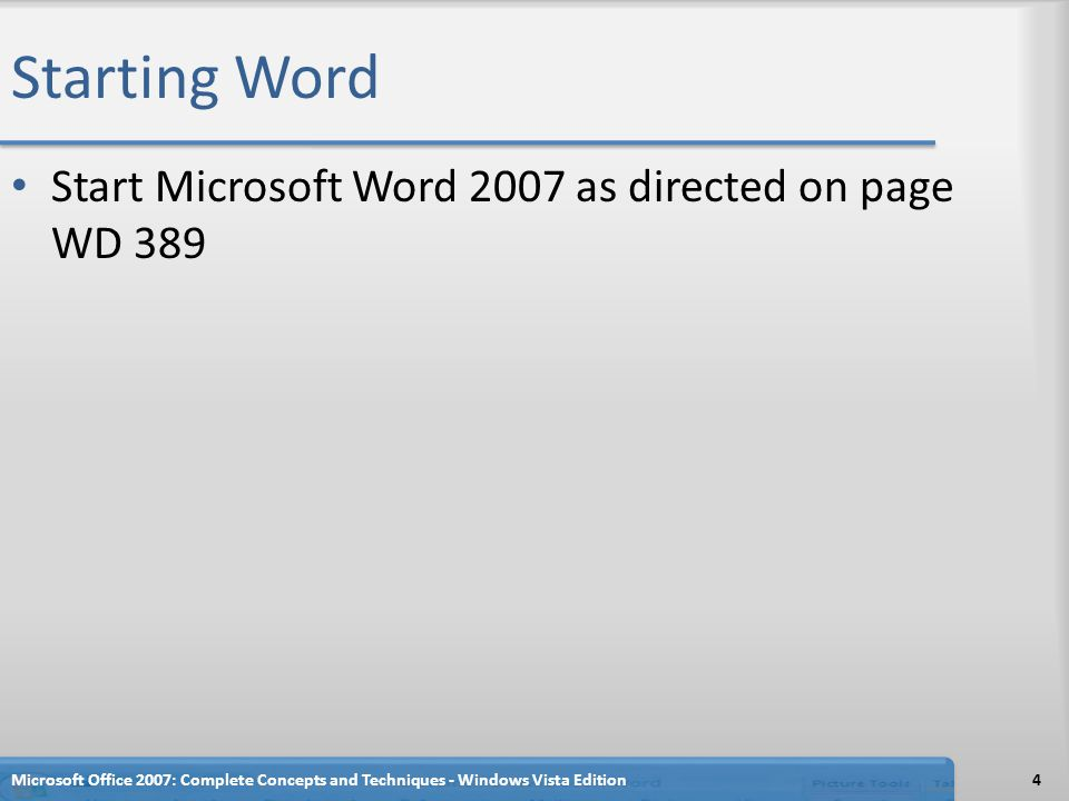 Starting Word Start Microsoft Word 2007 as directed on page WD 389