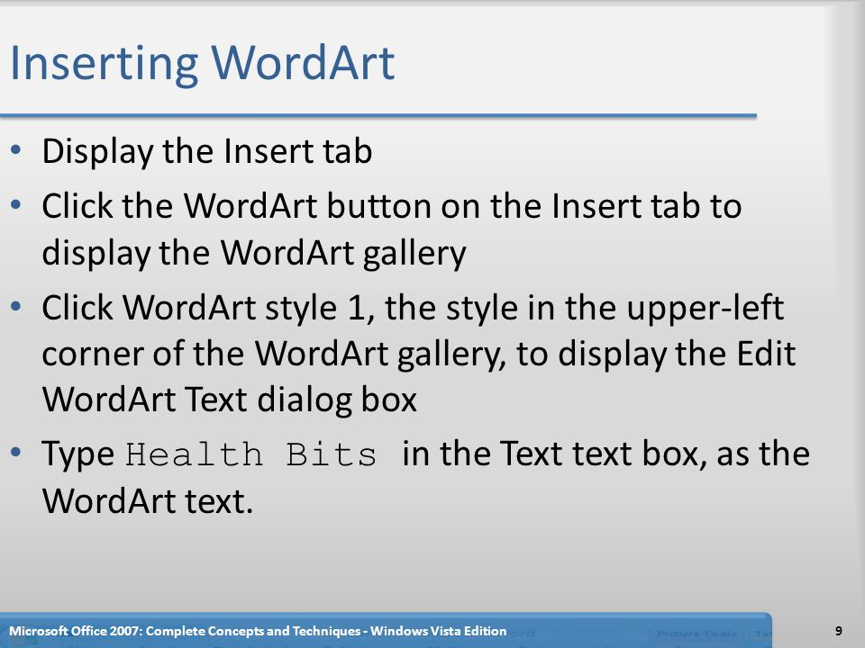 Inserting WordArt Display the Insert tab
