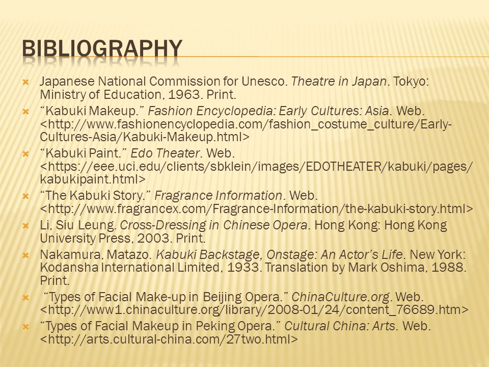 bibliography Japanese National Commission for Unesco. Theatre in Japan. Tokyo: Ministry of Education, 1963. Print.