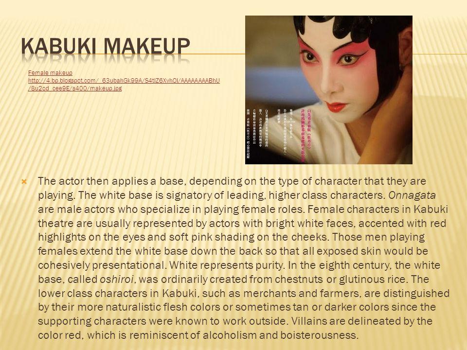 Kabuki makeup Female makeup. http://4.bp.blogspot.com/_63ubahGk99A/S4tlZ6XvhOI/AAAAAAAABhU/8u2od_cee9E/s400/makeup.jpg.