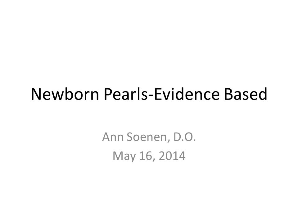 Newborn Pearls-Evidence Based