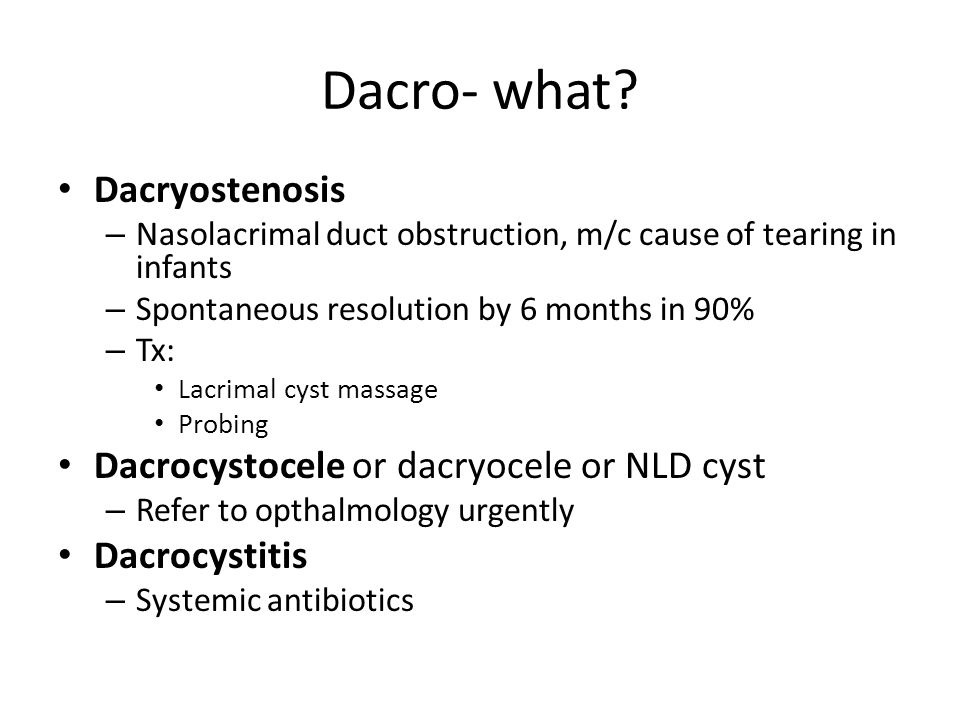 Dacro- what Dacryostenosis Dacrocystocele or dacryocele or NLD cyst