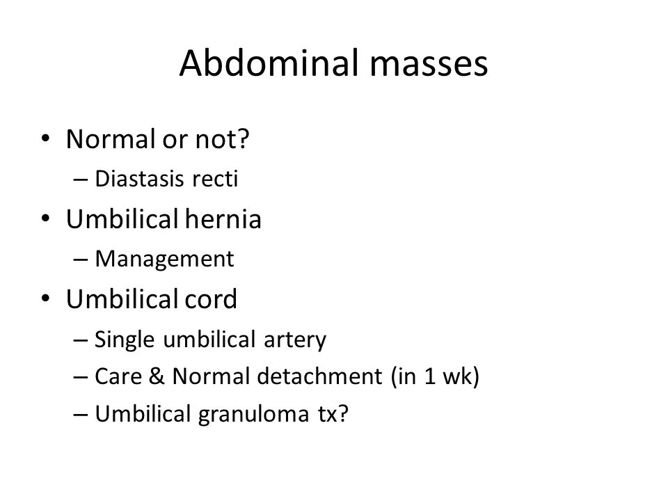 Abdominal masses Normal or not Umbilical hernia Umbilical cord