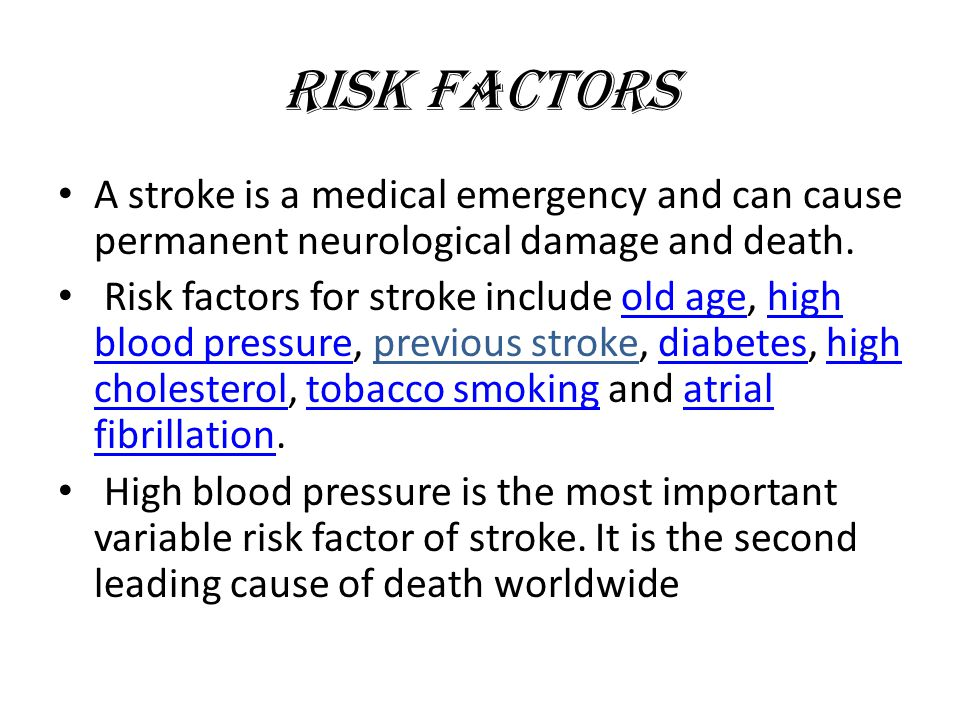 Risk Factors A stroke is a medical emergency and can cause permanent neurological damage and death.