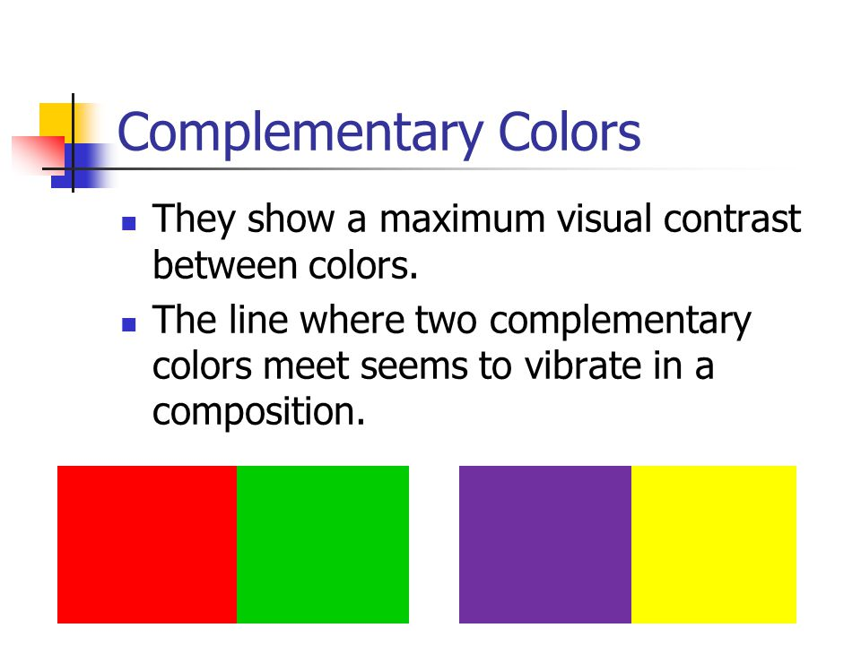 Complementary Colors They show a maximum visual contrast between colors.