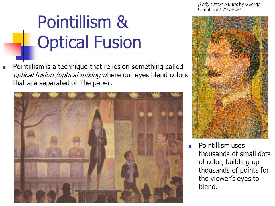 Pointillism & Optical Fusion