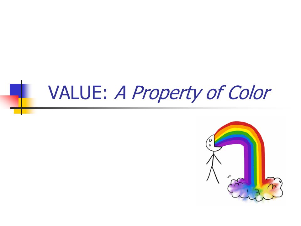 VALUE: A Property of Color