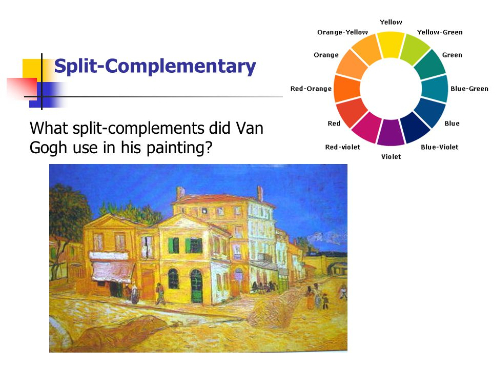 Split-Complementary What split-complements did Van Gogh use in his painting