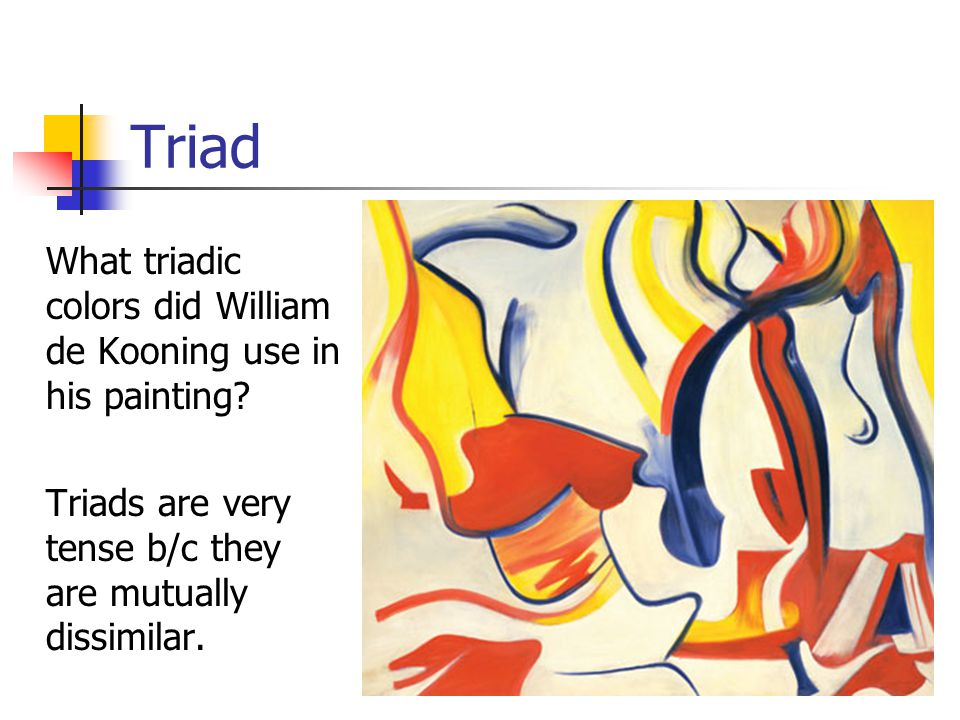 Triad What Triadic Colors Did William De Kooning Use In His Painting