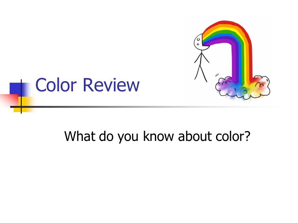 What do you know about color