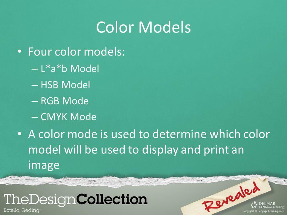 Color Models Four color models: