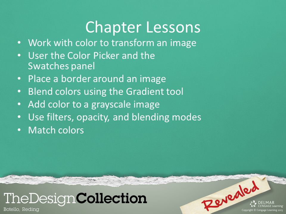 Chapter Lessons Work with color to transform an image