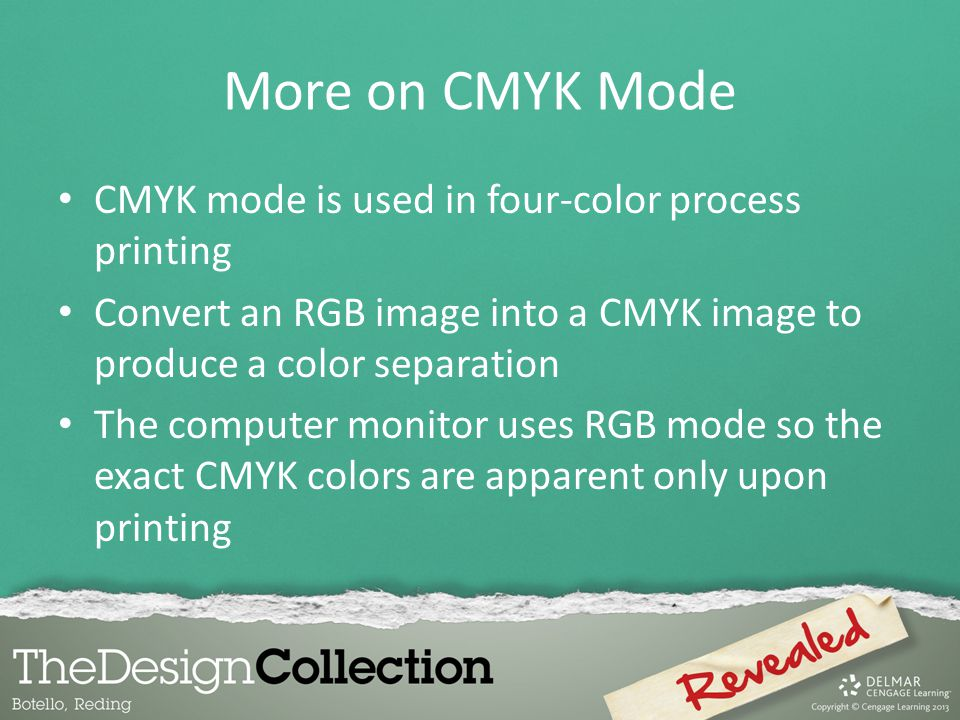 More on CMYK Mode CMYK mode is used in four-color process printing