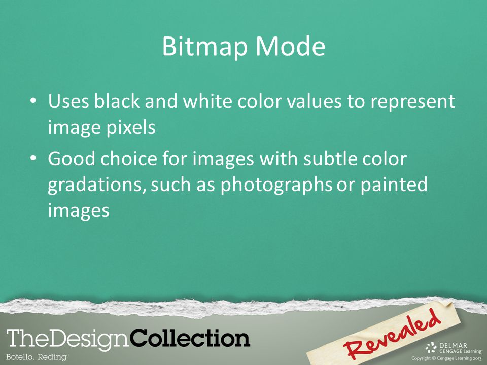 Bitmap Mode Uses black and white color values to represent image pixels.