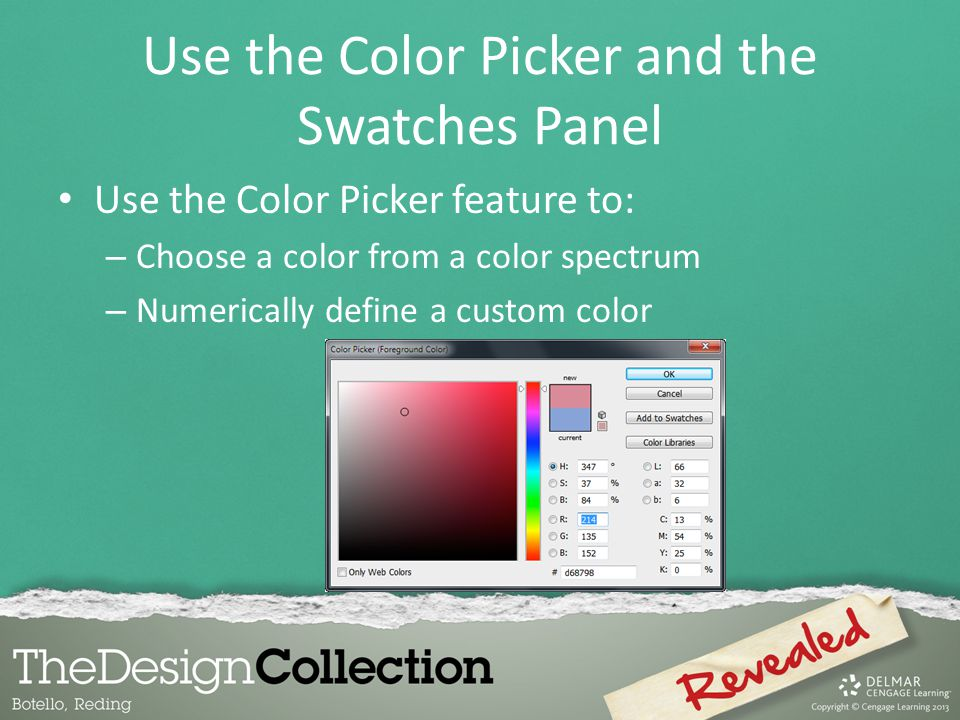 Use the Color Picker and the Swatches Panel