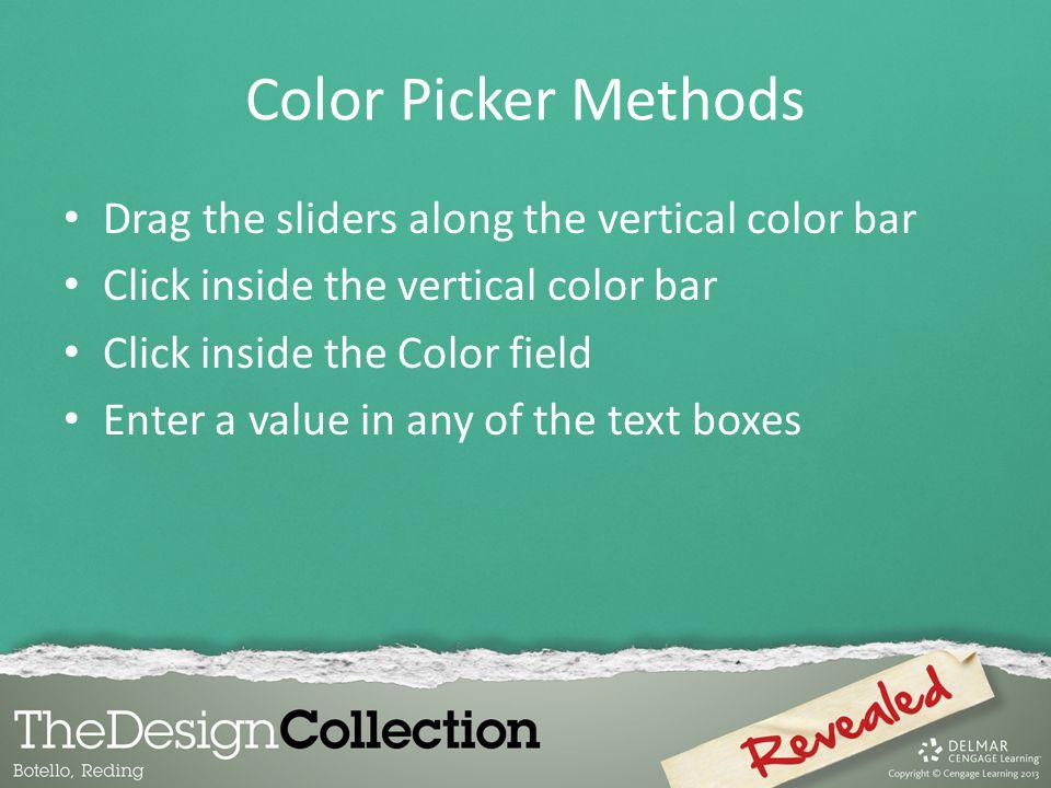 Color Picker Methods Drag the sliders along the vertical color bar