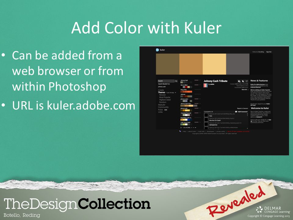 Add Color with Kuler Can be added from a web browser or from within Photoshop.