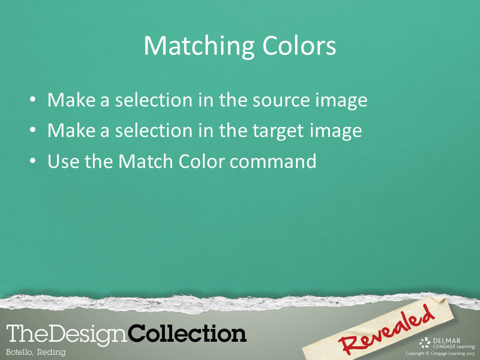 Matching Colors Make a selection in the source image