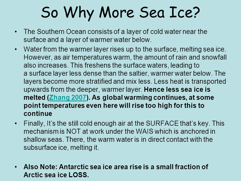 So Why More Sea Ice The Southern Ocean consists of a layer of cold water near the surface and a layer of warmer water below.