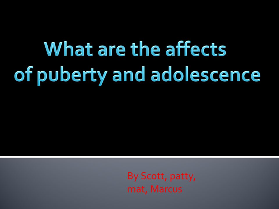 of puberty and adolescence