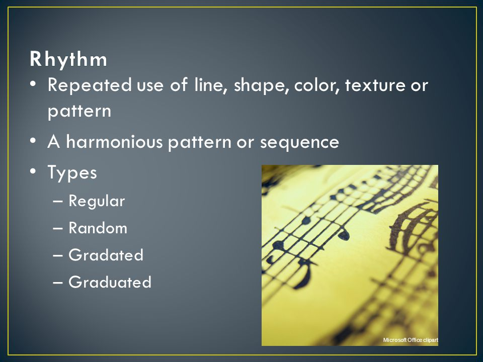 Rhythm Repeated use of line, shape, color, texture or pattern